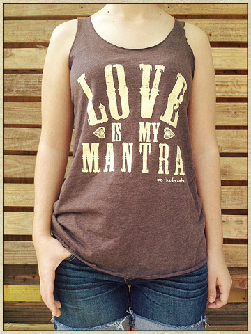 Love Is My Mantra Cocoa Tank