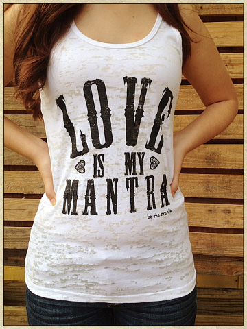 Love Is My Mantra Burnout Tank